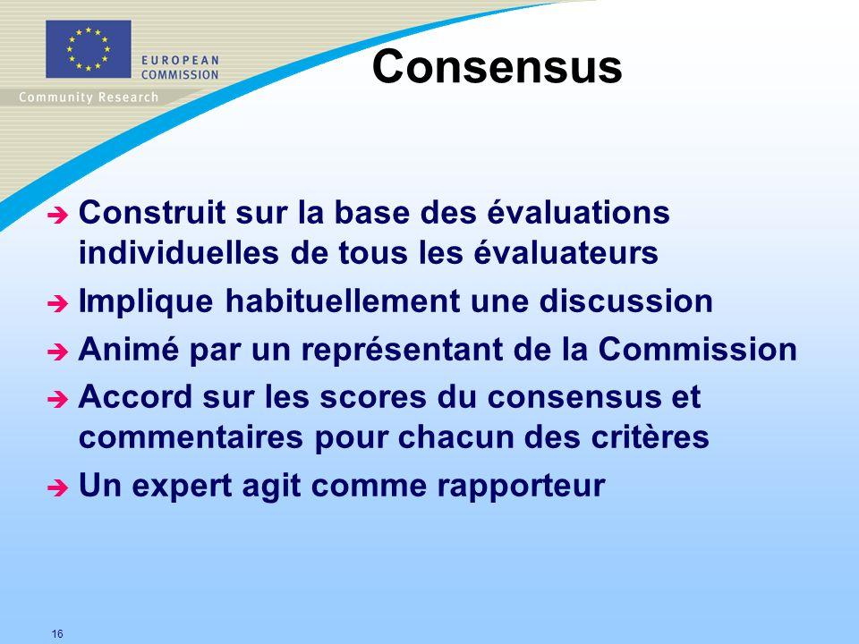 16 è Construit sur la base des évaluations individuelles de tous les évaluateurs è Implique habituellement une discussion è Animé par un représentant