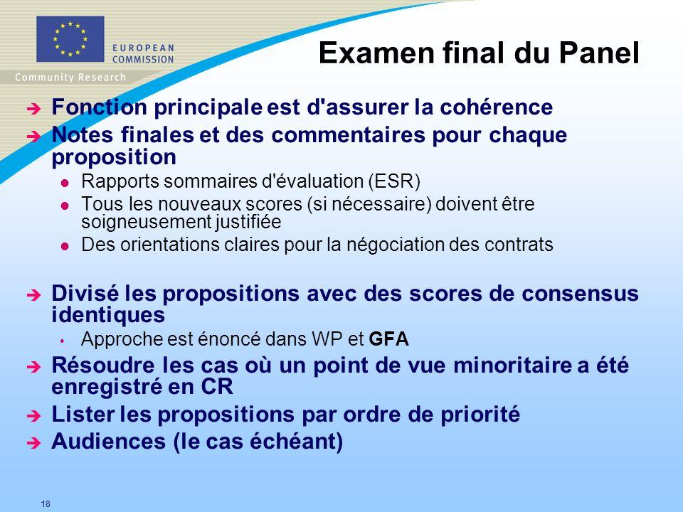 18 è Fonction principale est d'assurer la cohérence è Notes finales et des commentaires pour chaque proposition l Rapports sommaires d'évaluation (ESR