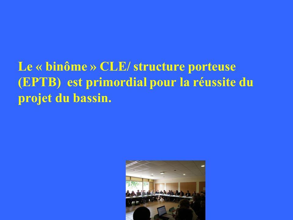Le « binôme » CLE/ structure porteuse (EPTB) est primordial pour la réussite du projet du bassin.
