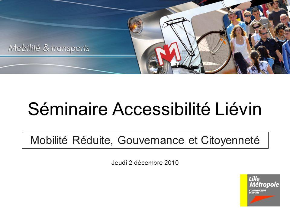 Séminaire Accessibilité Liévin Mobilité Réduite, Gouvernance et Citoyenneté Jeudi 2 décembre 2010