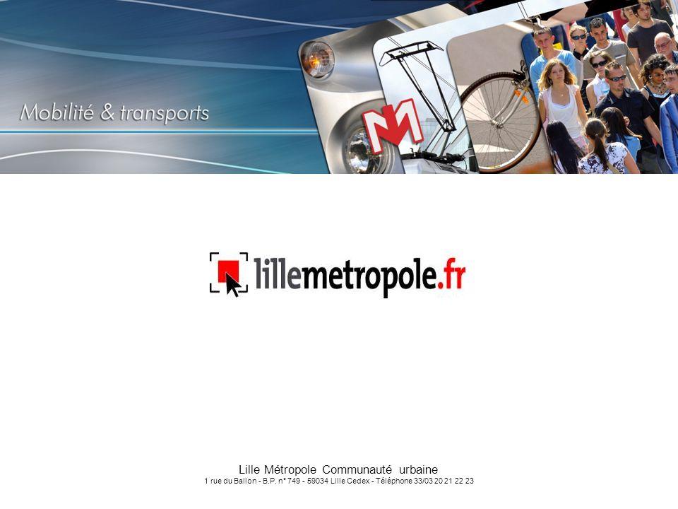Lille Métropole Communauté urbaine 1 rue du Ballon - B.P. n° 749 - 59034 Lille Cedex - Téléphone 33/03 20 21 22 23