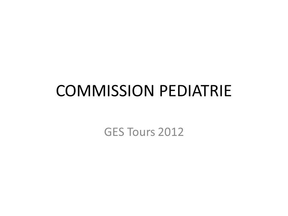 COMMISSION PEDIATRIE GES Tours 2012
