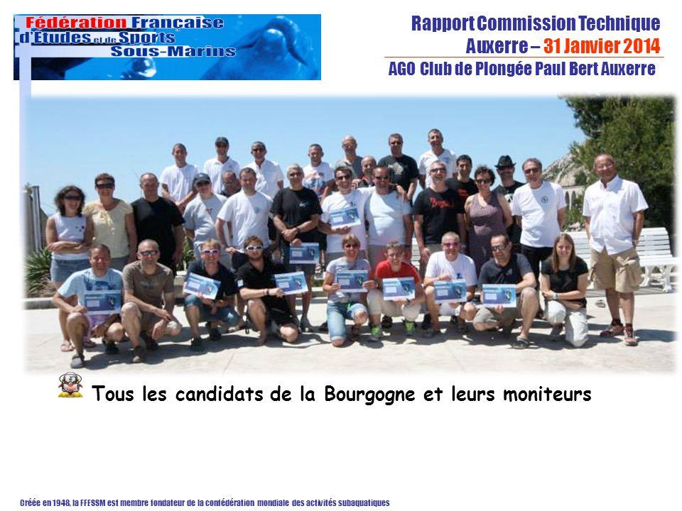 Rapport Commission Technique Auxerre – 31 Janvier 2014 Créée en 1948, la FFESSM est membre fondateur de la confédération mondiale des activités subaquatiques AGO Club de Plongée Paul Bert Auxerre Tous les candidats de la Bourgogne et leurs moniteurs
