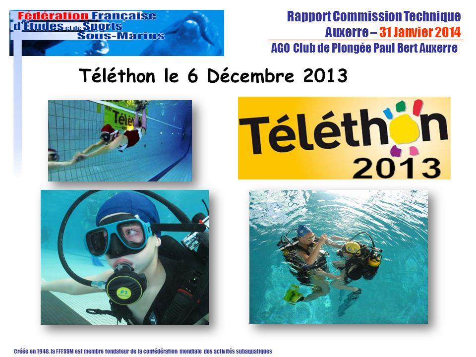 Rapport Commission Technique Auxerre – 31 Janvier 2014 Créée en 1948, la FFESSM est membre fondateur de la confédération mondiale des activités subaquatiques AGO Club de Plongée Paul Bert Auxerre Téléthon le 6 Décembre 2013