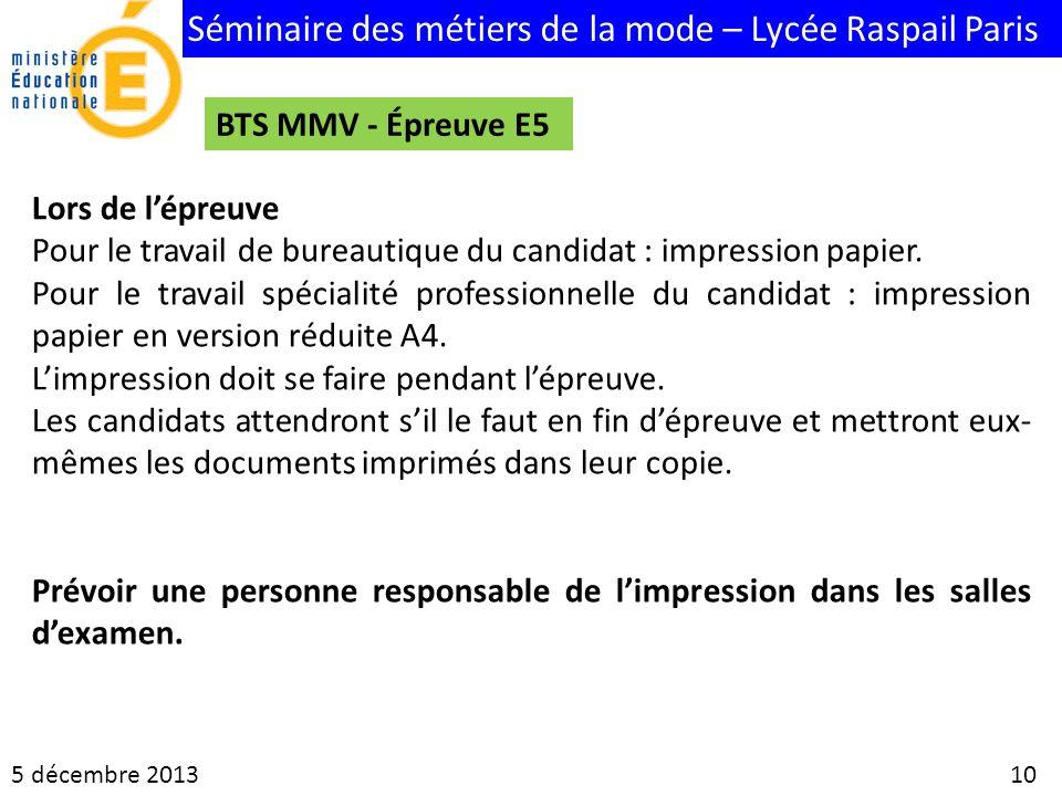 Séminaire des métiers de la mode – Lycée Raspail Paris 5 décembre 2013 10 BTS MMV - Épreuve E5 Lors de lépreuve Pour le travail de bureautique du cand