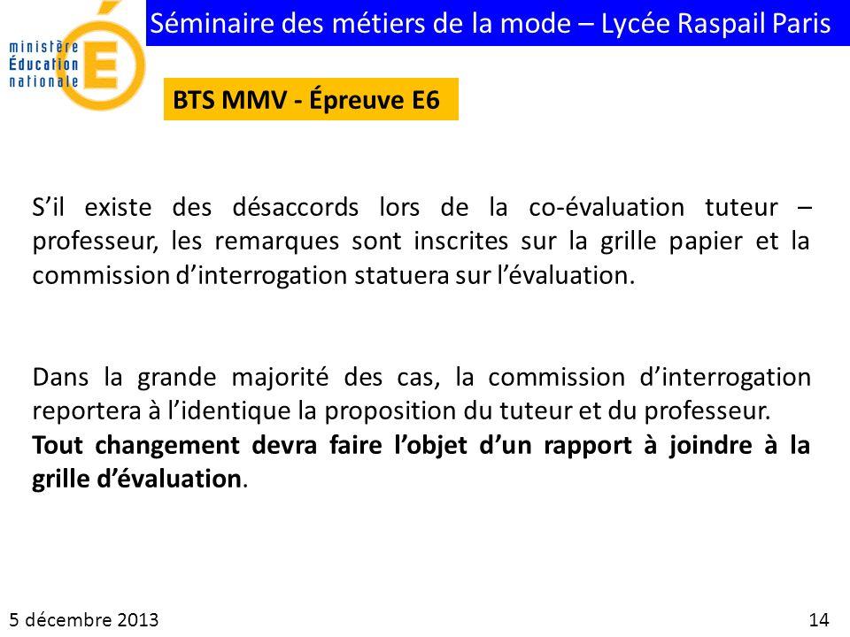 Séminaire des métiers de la mode – Lycée Raspail Paris 5 décembre 2013 14 BTS MMV - Épreuve E6 Sil existe des désaccords lors de la co-évaluation tute