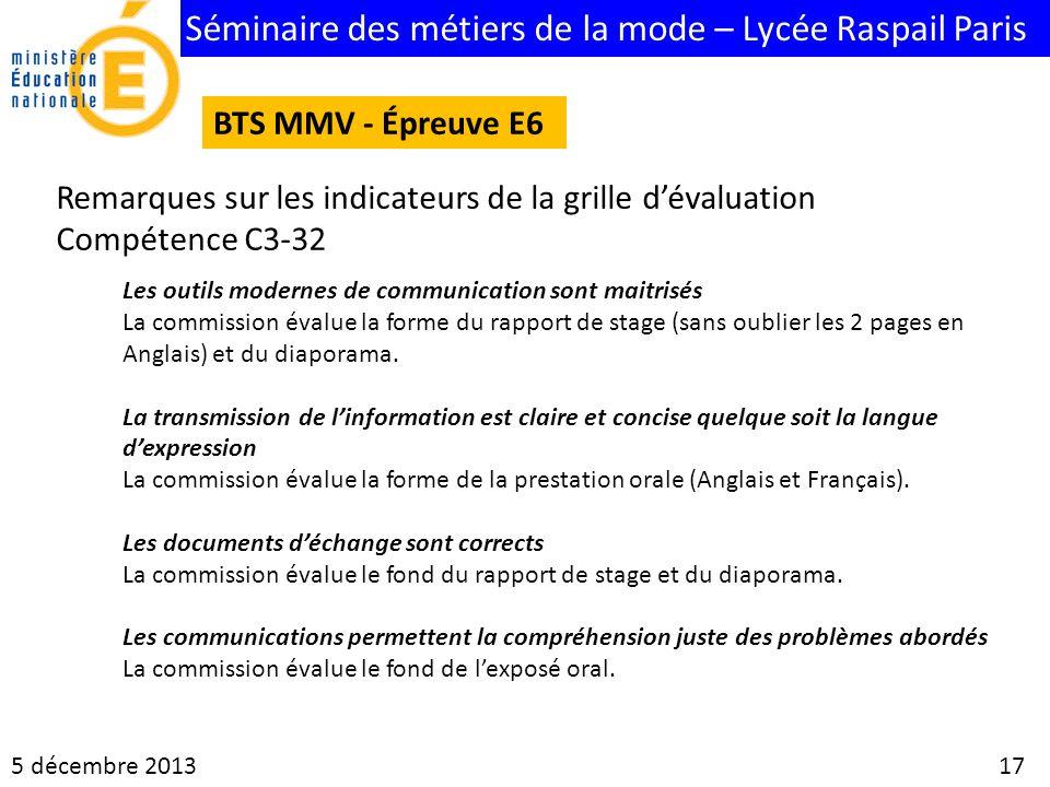 Séminaire des métiers de la mode – Lycée Raspail Paris 5 décembre 2013 17 BTS MMV - Épreuve E6 Les outils modernes de communication sont maitrisés La