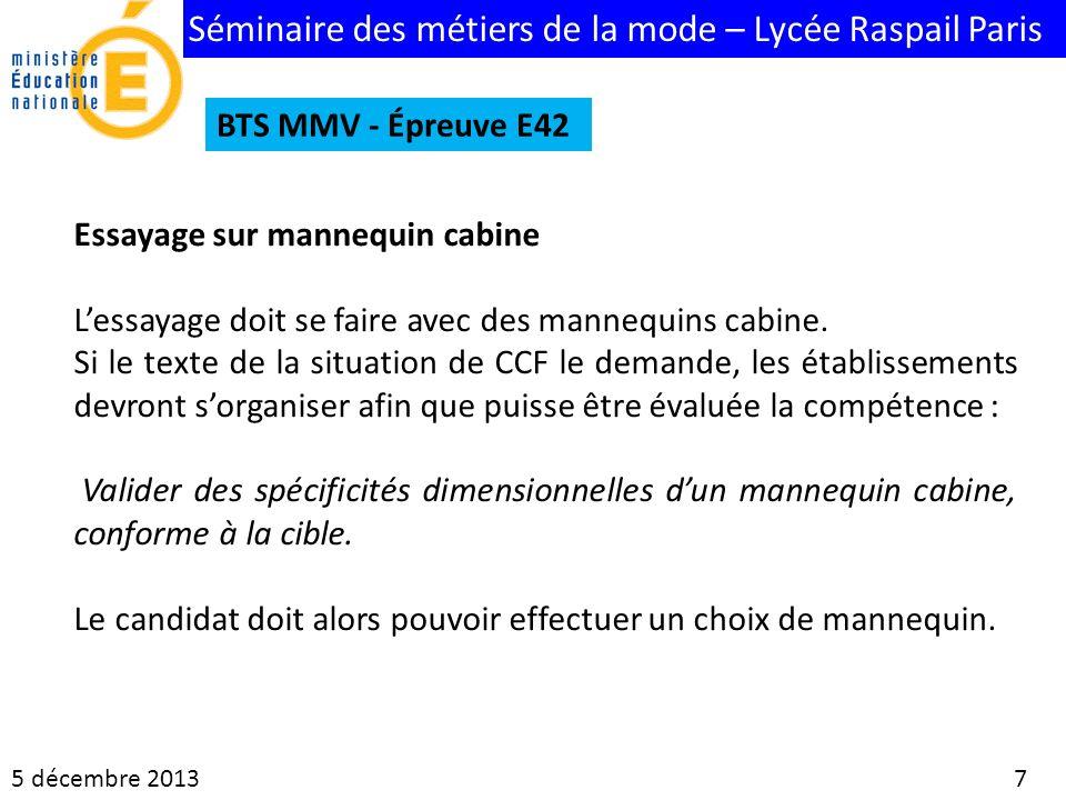Séminaire des métiers de la mode – Lycée Raspail Paris 5 décembre 2013 7 BTS MMV - Épreuve E42 Essayage sur mannequin cabine Lessayage doit se faire a