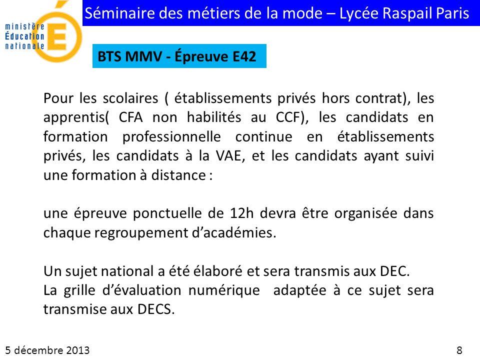 Séminaire des métiers de la mode – Lycée Raspail Paris 5 décembre 2013 8 BTS MMV - Épreuve E42 Pour les scolaires ( établissements privés hors contrat