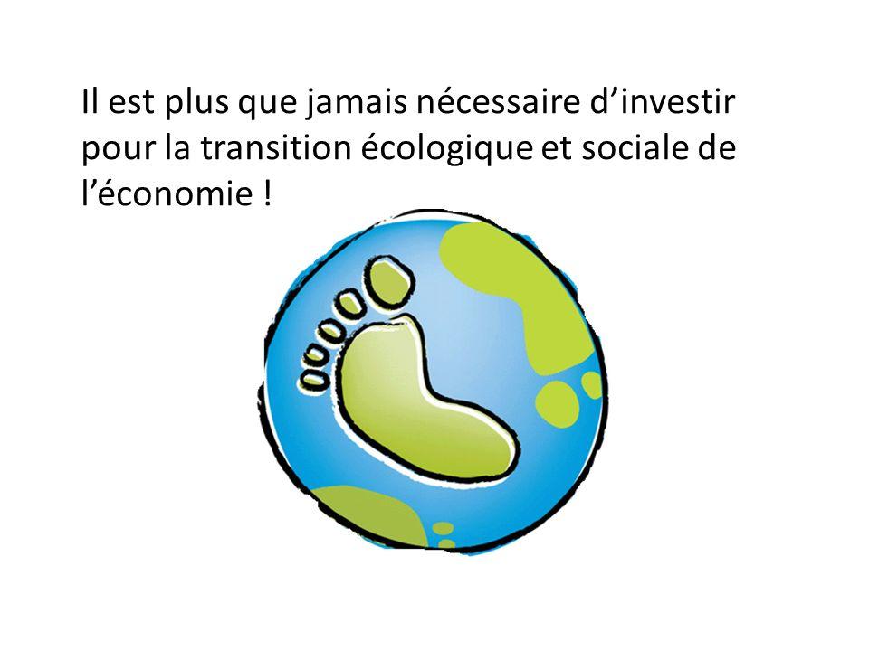 Il est plus que jamais nécessaire dinvestir pour la transition écologique et sociale de léconomie !