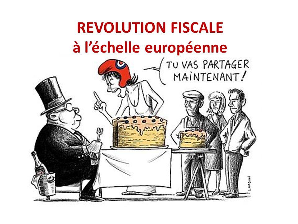 REVOLUTION FISCALE à léchelle européenne