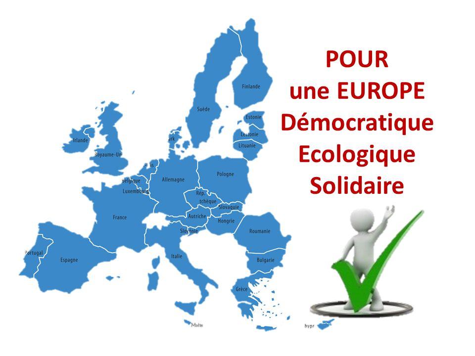 POUR une EUROPE Démocratique Ecologique Solidaire