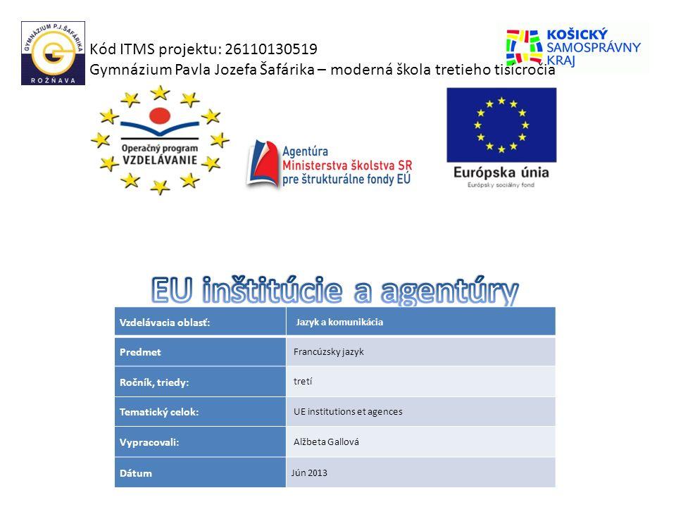 Kód ITMS projektu: 26110130519 Gymnázium Pavla Jozefa Šafárika – moderná škola tretieho tisícročia Vzdelávacia oblasť: Jazyk a komunikácia Predmet Fra