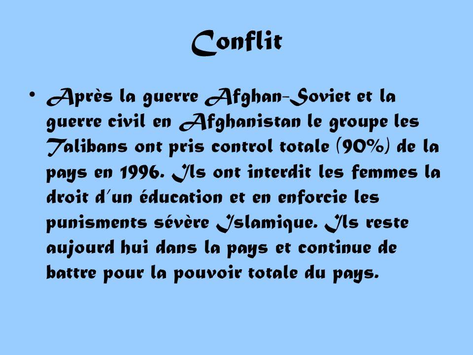 Conflit Après la guerre Afghan-Soviet et la guerre civil en Afghanistan le groupe les Talibans ont pris control totale (90%) de la pays en 1996.
