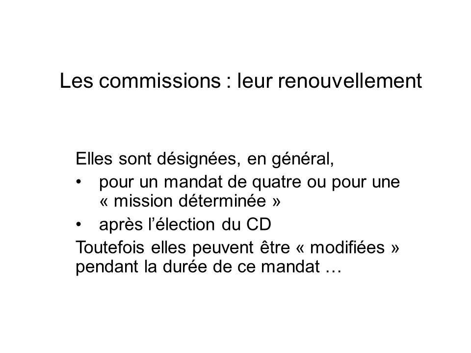 Les commissions : leur renouvellement Elles sont désignées, en général, pour un mandat de quatre ou pour une « mission déterminée » après lélection du