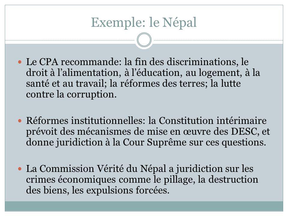 Exemple: le Népal Le CPA recommande: la fin des discriminations, le droit à lalimentation, à léducation, au logement, à la santé et au travail; la réformes des terres; la lutte contre la corruption.
