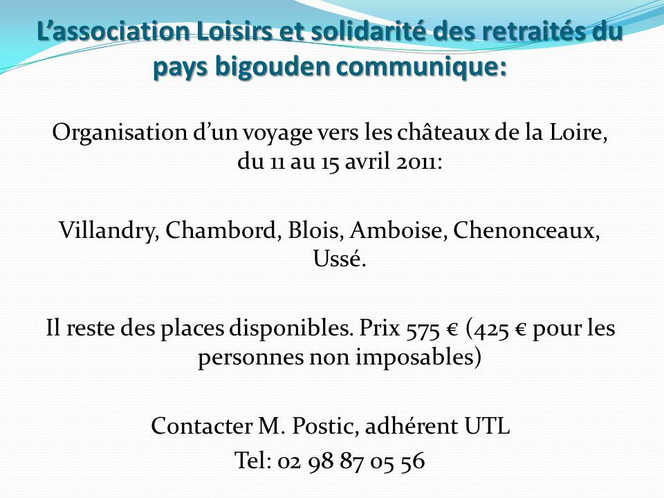 Lassociation Loisirs et solidarité des retraités du pays bigouden communique: Organisation dun voyage vers les châteaux de la Loire, du 11 au 15 avril