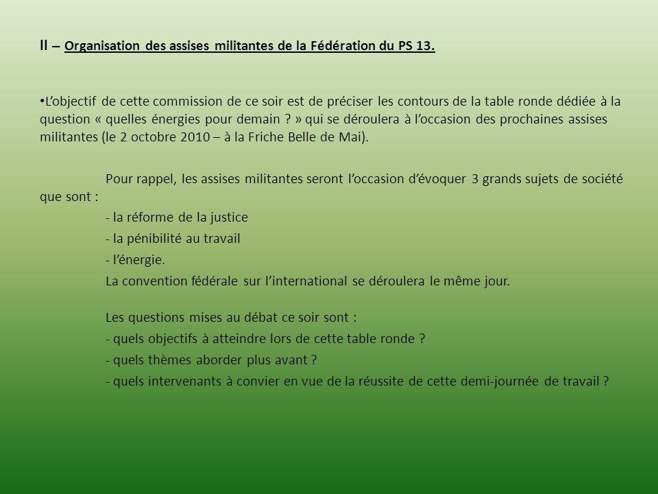 II – Organisation des assises militantes de la Fédération du PS 13.