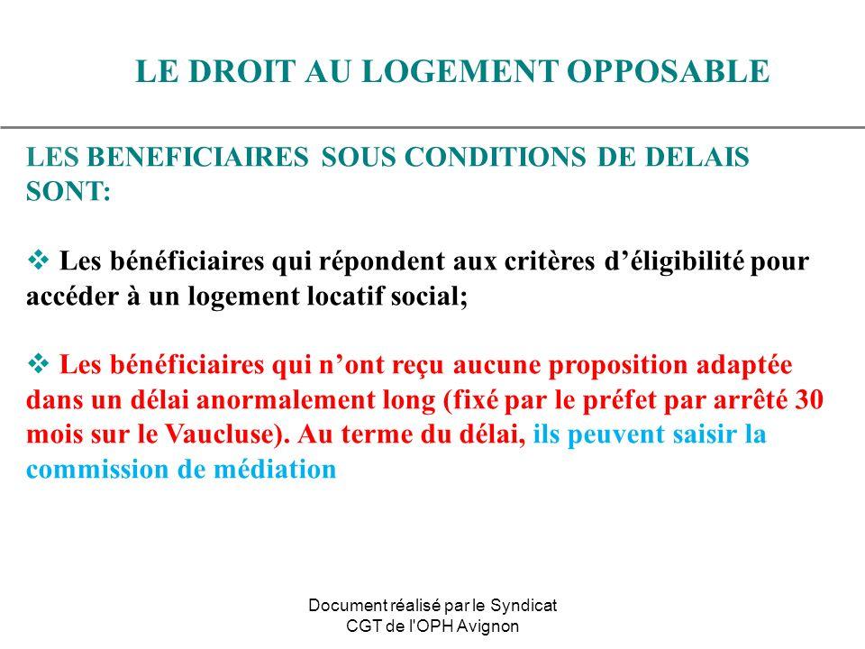 LES BENEFICIAIRES SOUS CONDITIONS DE DELAIS SONT: Les bénéficiaires qui répondent aux critères déligibilité pour accéder à un logement locatif social;