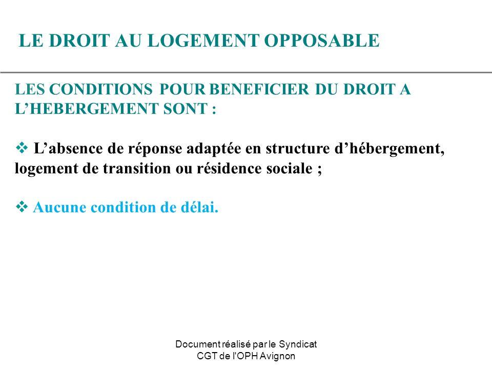 LES CONDITIONS POUR BENEFICIER DU DROIT A LHEBERGEMENT SONT : Labsence de réponse adaptée en structure dhébergement, logement de transition ou résiden