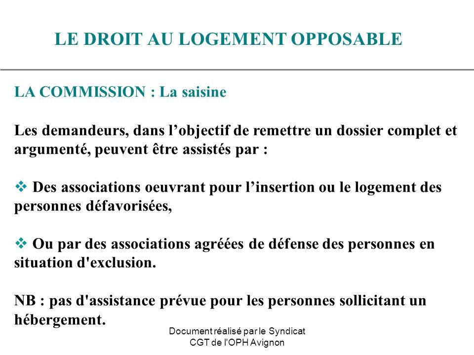 LA COMMISSION : La saisine Les demandeurs, dans lobjectif de remettre un dossier complet et argumenté, peuvent être assistés par : Des associations oe