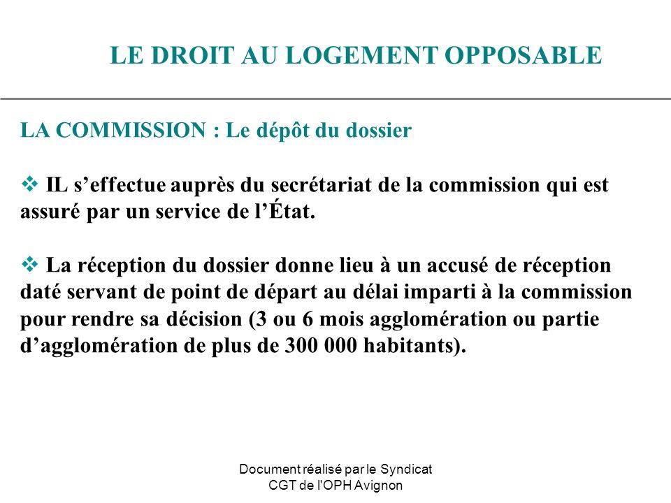 LA COMMISSION : Le dépôt du dossier IL seffectue auprès du secrétariat de la commission qui est assuré par un service de lÉtat. La réception du dossie