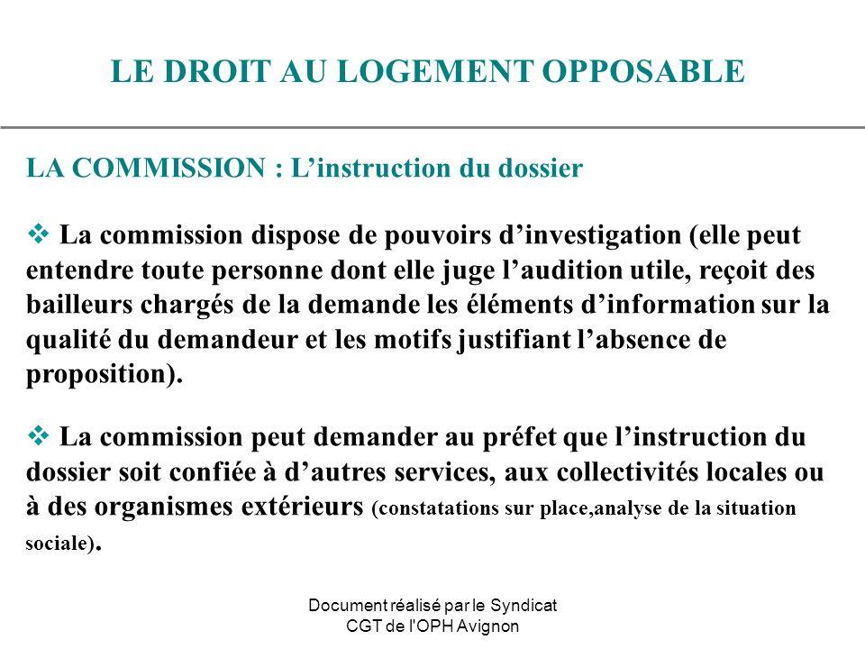 LA COMMISSION : Linstruction du dossier La commission dispose de pouvoirs dinvestigation (elle peut entendre toute personne dont elle juge laudition u
