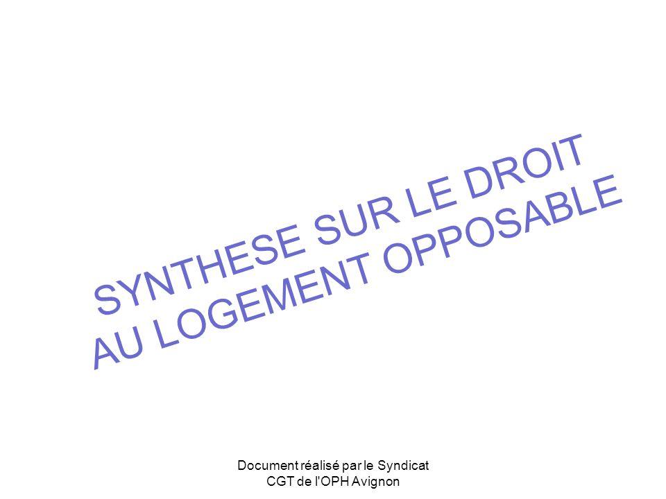 SYNTHESE SUR LE DROIT AU LOGEMENT OPPOSABLE Document réalisé par le Syndicat CGT de l'OPH Avignon