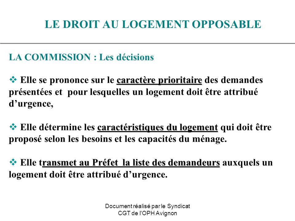 LA COMMISSION : Les décisions caractère prioritaire Elle se prononce sur le caractère prioritaire des demandes présentées et pour lesquelles un logeme