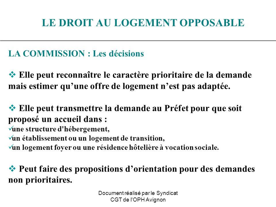 LA COMMISSION : Les décisions Elle peut reconnaître le caractère prioritaire de la demande mais estimer quune offre de logement nest pas adaptée. Elle