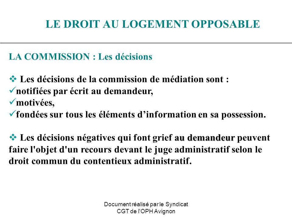 LA COMMISSION : Les décisions Les décisions de la commission de médiation sont : notifiées par écrit au demandeur, motivées, fondées sur tous les élém