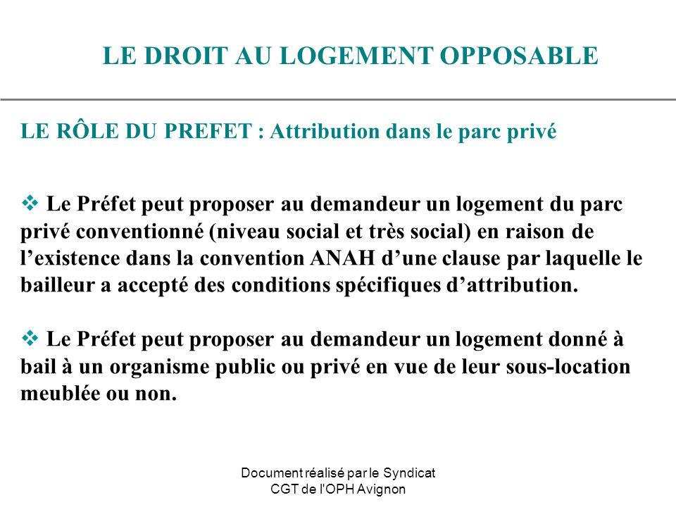 LE RÔLE DU PREFET : Attribution dans le parc privé Le Préfet peut proposer au demandeur un logement du parc privé conventionné (niveau social et très