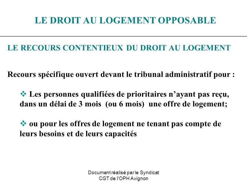 LE RECOURS CONTENTIEUX DU DROIT AU LOGEMENT Recours spécifique ouvert devant le tribunal administratif pour : Les personnes qualifiées de prioritaires