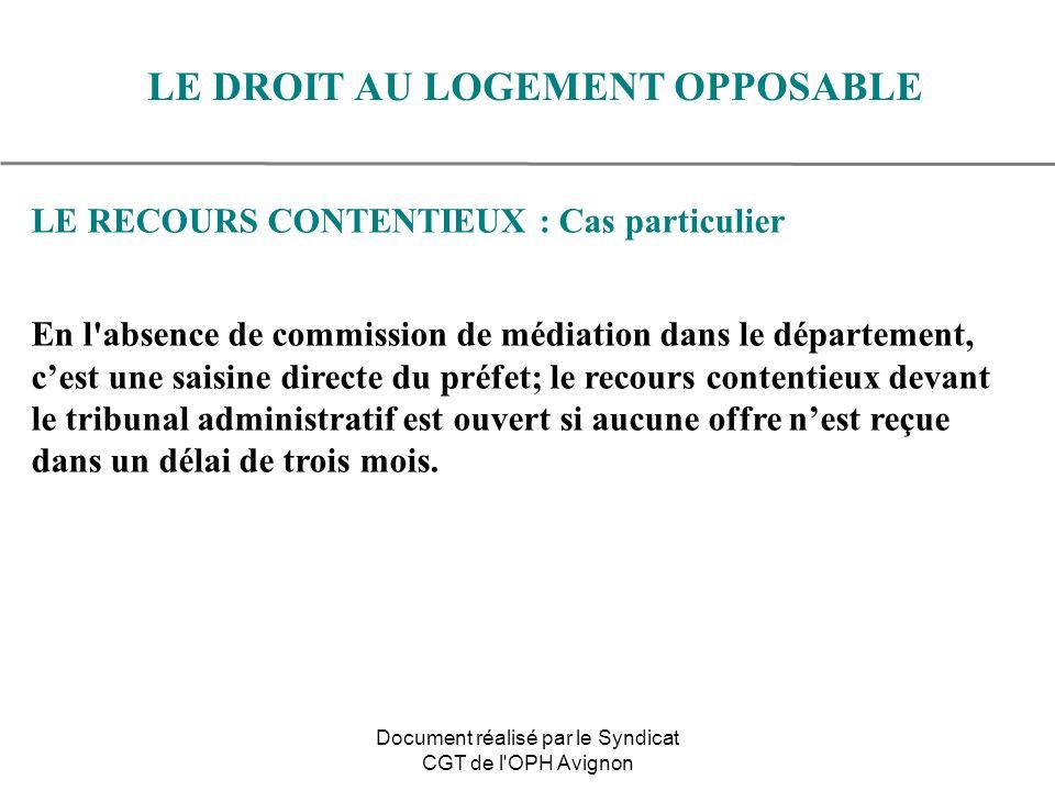 LE RECOURS CONTENTIEUX : Cas particulier En l'absence de commission de médiation dans le département, cest une saisine directe du préfet; le recours c