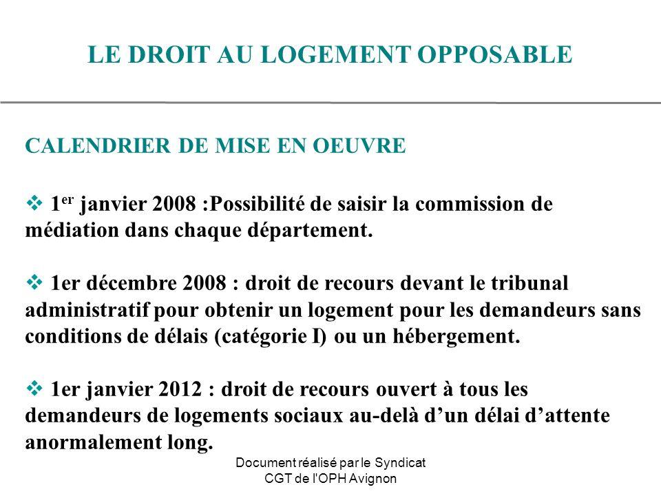 CALENDRIER DE MISE EN OEUVRE 1 er janvier 2008 :Possibilité de saisir la commission de médiation dans chaque département. 1er décembre 2008 : droit de