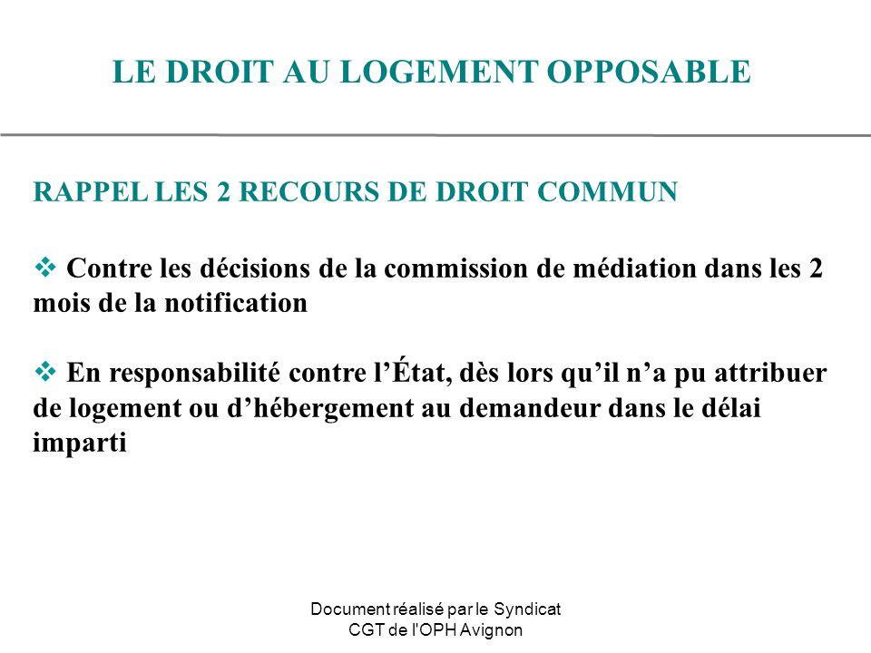 RAPPEL LES 2 RECOURS DE DROIT COMMUN Contre les décisions de la commission de médiation dans les 2 mois de la notification En responsabilité contre lÉ