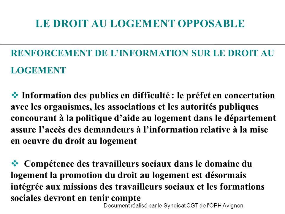 RENFORCEMENT DE LINFORMATION SUR LE DROIT AU LOGEMENT Information des publics en difficulté : le préfet en concertation avec les organismes, les assoc