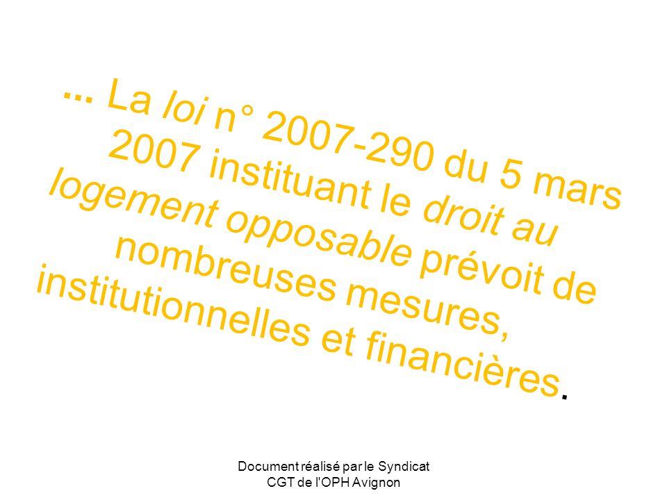 ... La loi n° 2007-290 du 5 mars 2007 instituant le droit au logement opposable prévoit de nombreuses mesures, institutionnelles et financières. Docum