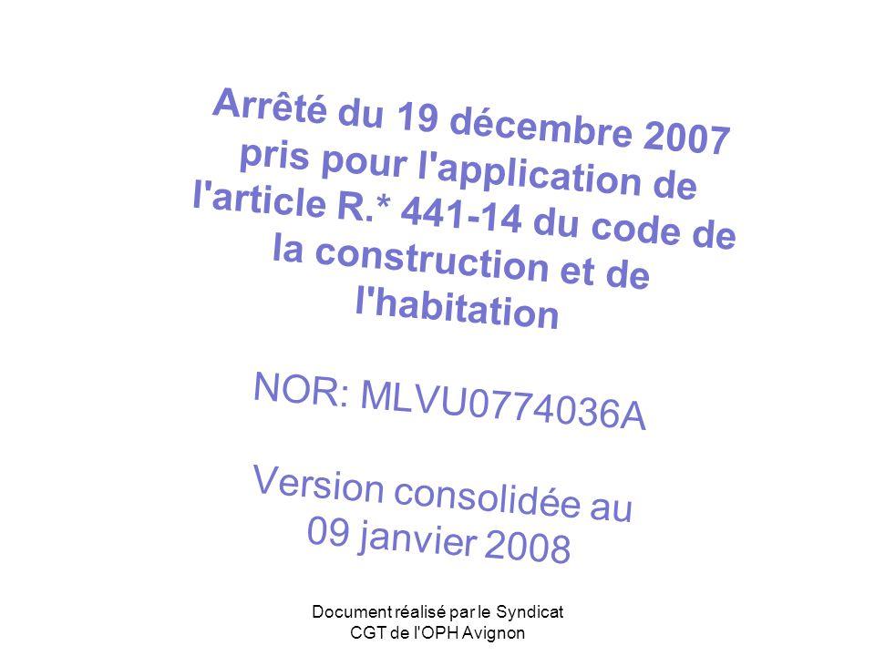 Arrêté du 19 décembre 2007 pris pour l'application de l'article R.* 441-14 du code de la construction et de l'habitation NOR: MLVU0774036A Version con
