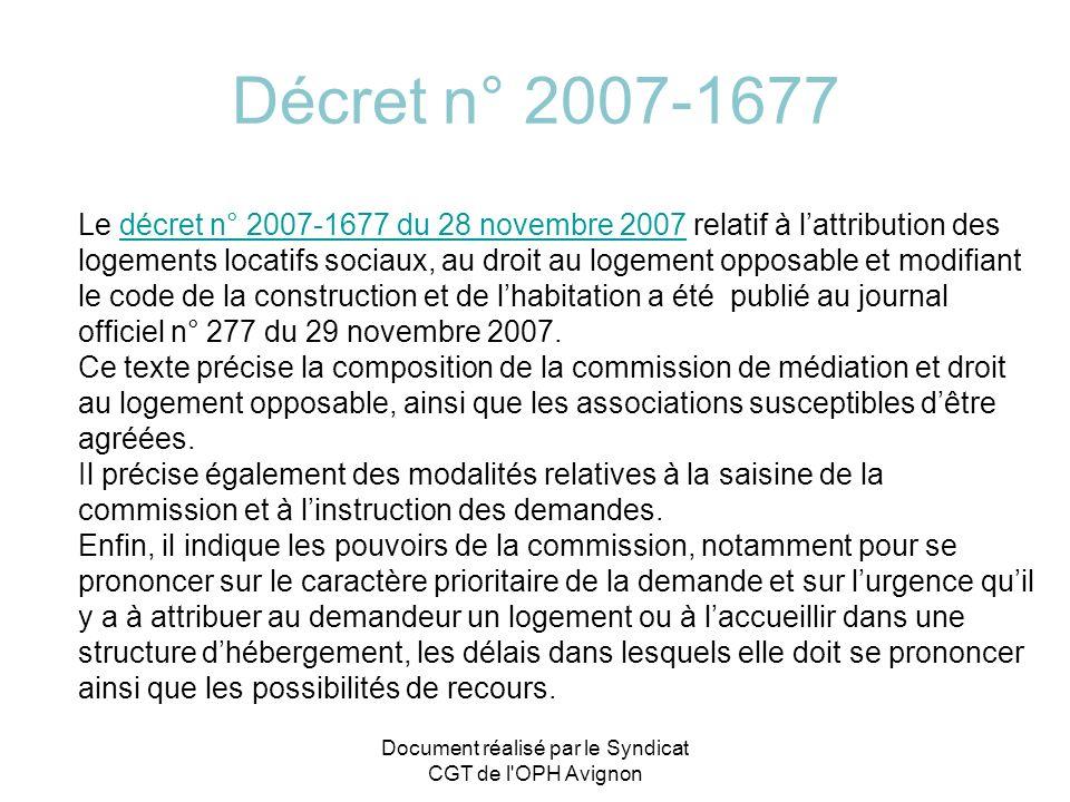 Décret n° 2007-1677 Le décret n° 2007-1677 du 28 novembre 2007 relatif à lattribution des logements locatifs sociaux, au droit au logement opposable e