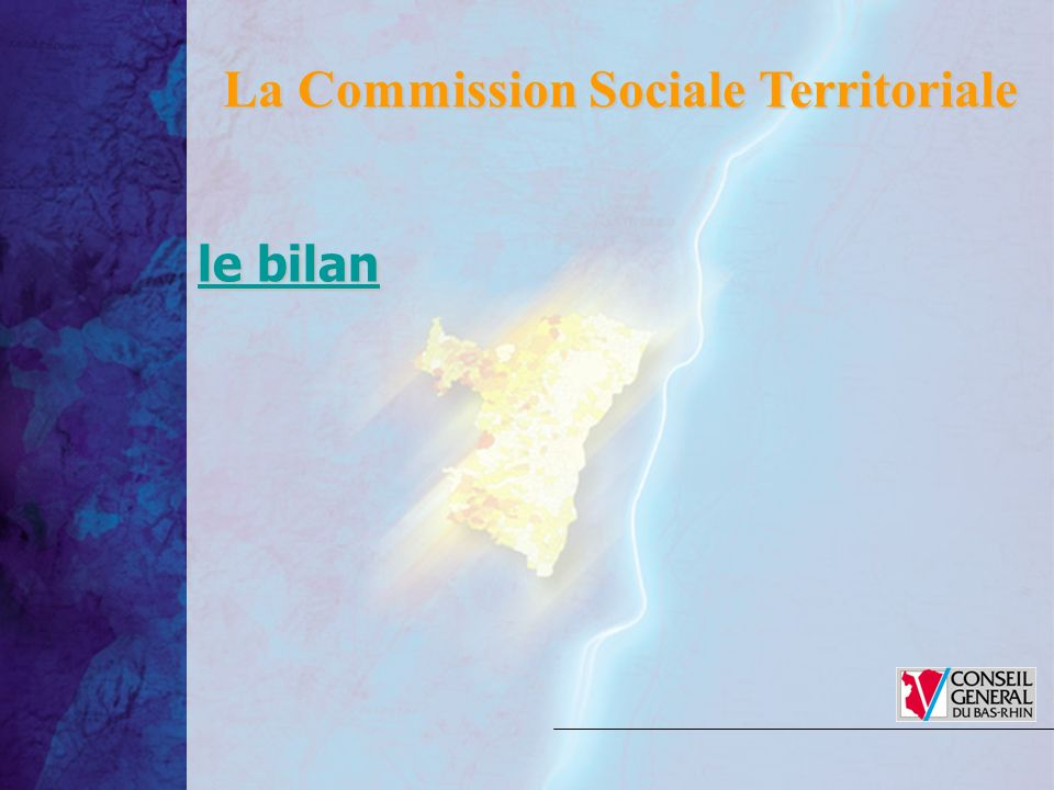 le bilan le bilan La Commission Sociale Territoriale
