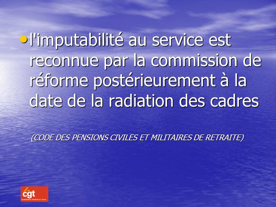 SON ROLE La CDR apprécie limputabilité au service de la maladie professionnelle ou de laccident de service. La CDR apprécie limputabilité au service d