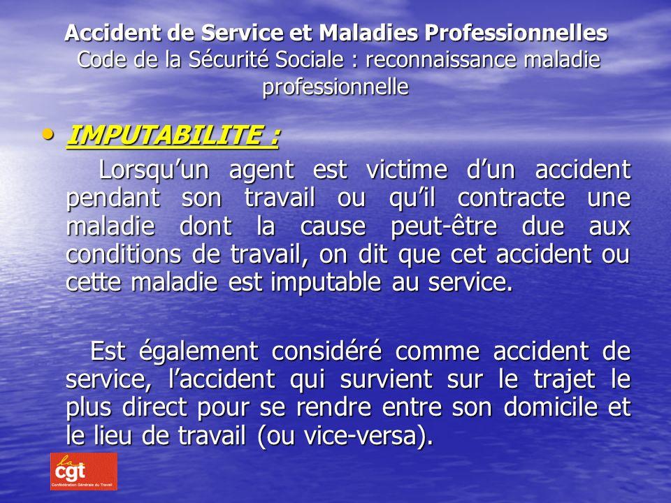 ALORS NOUS ALLONS VOIR… L ACCIDENT DE SERVICE (Annexe 2) LES MALADIES PROFESSIONNELLES (Annexe 5-1)