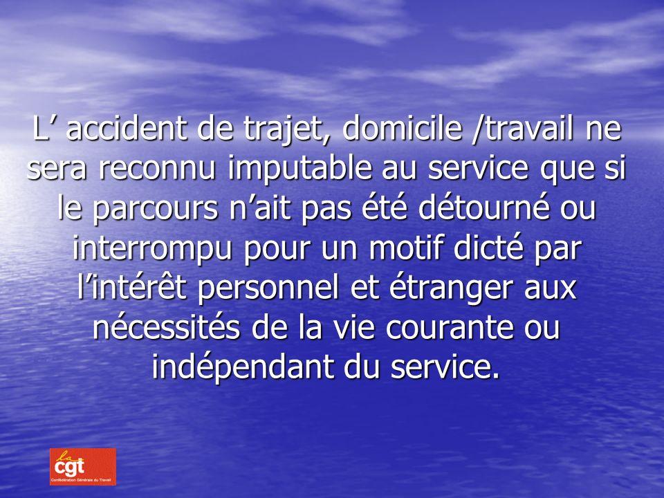 Accident de Service et Maladies Professionnelles Code de la Sécurité Sociale : reconnaissance maladie professionnelle IMPUTABILITE : IMPUTABILITE : Lo