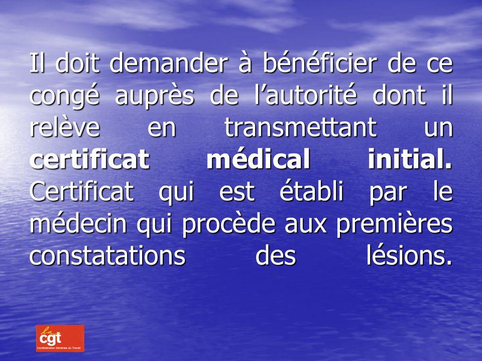 Position statutaire : Suite à un Accident de Service ou une Maladie Professionnelle, lagent est placé en congé pour accident de service jusquà ce que