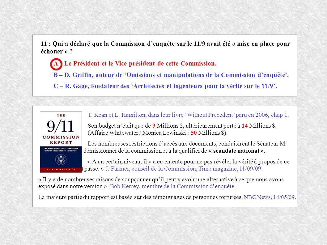11 : Qui a déclaré que la Commission denquête sur le 11/9 avait été « mise en place pour échouer » .