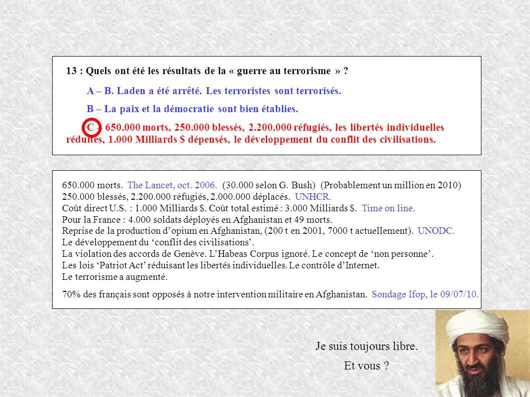 13 : Quels ont été les résultats de la « guerre au terrorisme » .