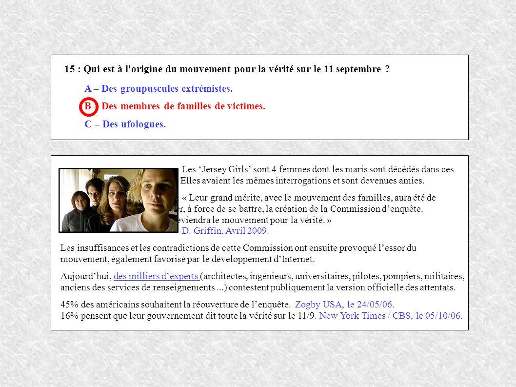 15 : Qui est à l origine du mouvement pour la vérité sur le 11 septembre .
