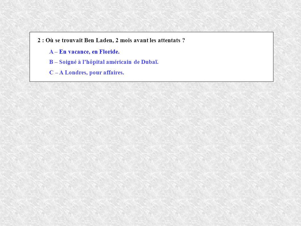 2 : Où se trouvait Ben Laden, 2 mois avant les attentats .
