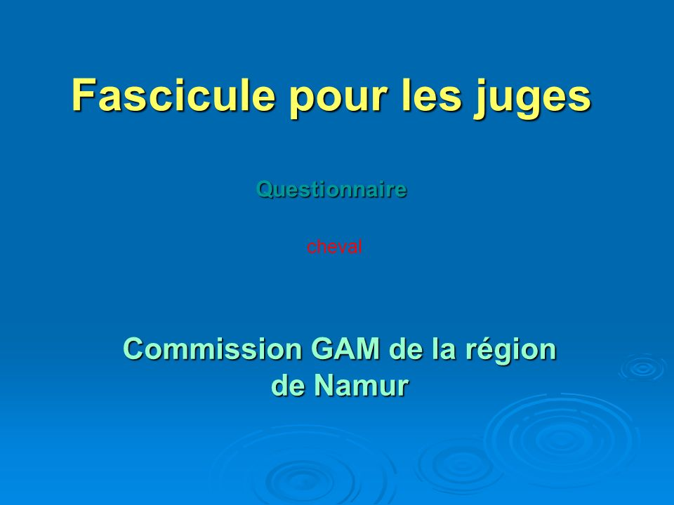 Fascicule pour les juges Questionnaire Commission GAM de la région de Namur cheval